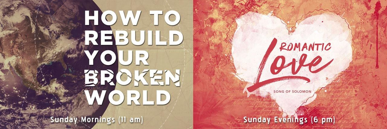 Current Sermon Series - How to Fix Your Broken World, a study in James (AM) Romantic Love, a study in Song of Solomon (PM